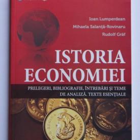 Ioan Lumperdean, Mihaela Salanta-Rovinaru, Rudolf Graf - Istoria economiei: prelegeri, bibliografie, intrebari si teme de analiza, texte esentiale