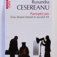 Ruxandra Cesereanu - Panopticum. Eseu despre tortura in secolul XX