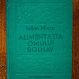 Iulian Mincu - Alimentatia omului bolnav. Dietoterapia (editie hardcover)