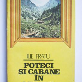 Ilie Fratu - Poteci si cabane in muntii Fagarasului