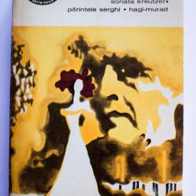 Lev Nikolaevici Tolstoi - Sonata Kreutzer. Parintele Serghi. Hagi-Murad
