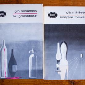 """Gib. Mihaescu - La """"Grandiflora"""". Noaptea focurilor (nuvele) (2 vol.)"""