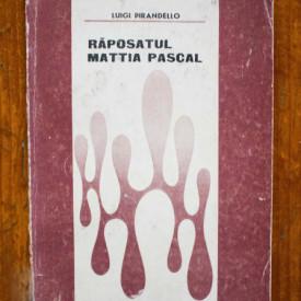 Luigi Pirandello - Raposatul Mattia Pascal