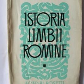 Acad. Al. Rosetti - Istoria limbii romane (vol. III)