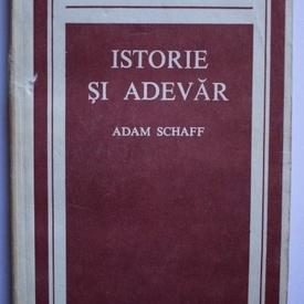 Adam Schaff - Istorie si adevar