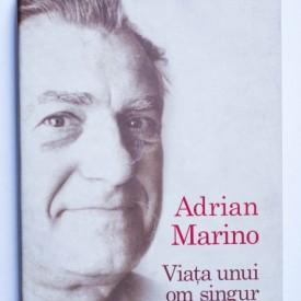 Adrian Marino - Viata unui om singur (editie hardcover)