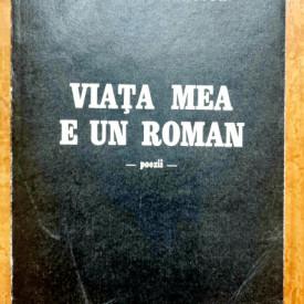 Adrian Paunescu - Viata mea e un roman