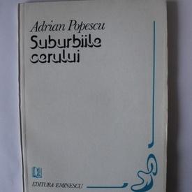 Adrian Popescu - Suburbiile cerului