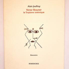 Alain Jouffroy - Victor Brauner, le Tropisme totemique