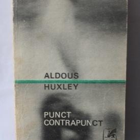 Aldous Huxley - Punct contrapunct