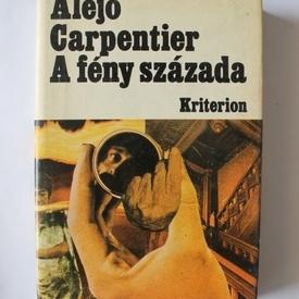 Alejo Carpentier - A feny szazada (editie hardcover)