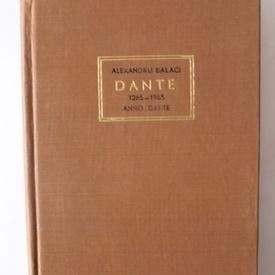 Alexandru Balaci - Dante. Anno Dante (1265-1965) (editie hardcover)