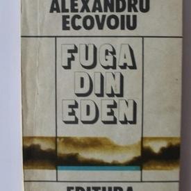 Alexandru Ecovoiu - Fuga din Eden