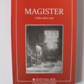 Ana Lexa - Magister. Calea catre sine