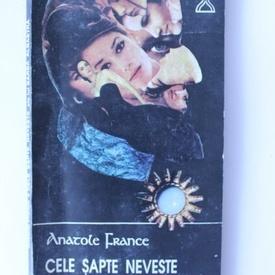 Anatole France - Cele sapte neveste ale lui Barba Albastra