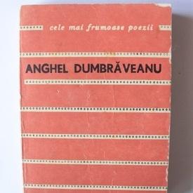 Anghel Dumbraveanu - Poeme. Cele mai frumoase poezii