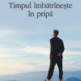 Antonio Tabucchi - Timpul imbatraneste in pripa