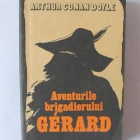 Arthur Conan Doyle - Aventurile brigadierului Gerard