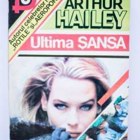 Arthur Hailey - Ultima sansa