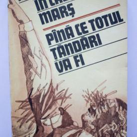 Bernt Engelmann - In cadenta, mars. Pana ce totul tandari va fi. Cum am trait epoca nazista (1933-1945)