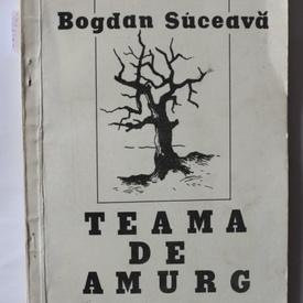 Bogdan Suceava - Teama de amurg (volum de debut)