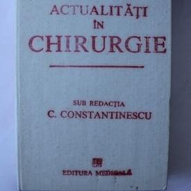 C. Constantinescu - Actualitati in chirurgie (editie hardcover)