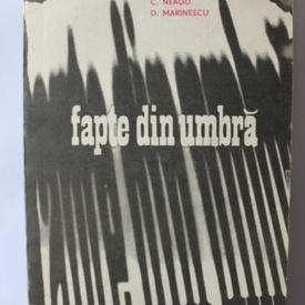 C. Neagu, D. Marinescu - Fapte din umbra