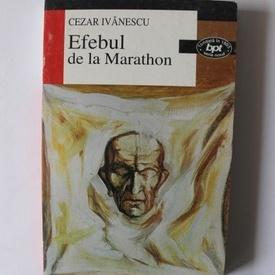 Cezar Ivanescu - Efebul de la Marathon