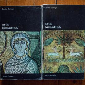 Charles Delvoye - Arta bizantina (2 vol.)
