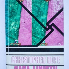 Christopher Hope - Casa linistii