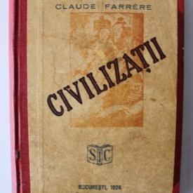 Claude Farrere - Civilizatii (editie hardcover, interbelica, frumos relegata)