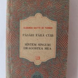 Clorinda Matto De Turner - Pasari fara cuib. Suntem singuri, dragostea mea