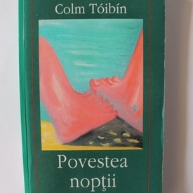 Colm Toibin - Povestea noptii