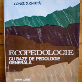 Const. D. Chirita - Ecopedologie cu baze de pedologie generala (editie hardcover)