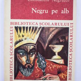 Constantin Negruzzi - Negru pe alb