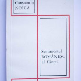Constantin Noica - Sentimentul romanesc al fiintei