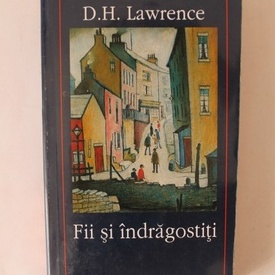 D. H. Lawrence - Fii si indragostiti