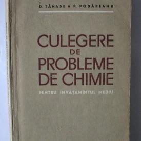 D. Tanase, P. Podareanu - Culegere de probleme de chimie (pentru invatamantul mediu)