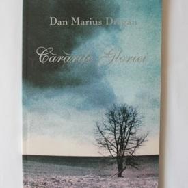 Dan Marius Dragan - Cararile gloriei