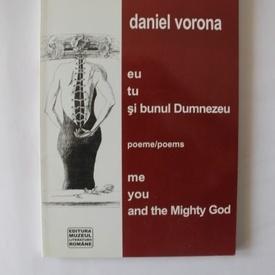 Daniel Vorona - eu tu si bunul Dumnezeu/me you and the Mighty God (cu autograf)