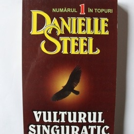 Danielle Steel - Vulturul singuratic