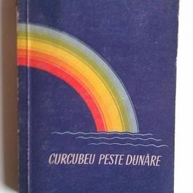 Demostene Botez - Curcubeu peste Dunare (cu autograf)