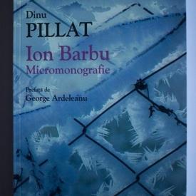 Dinu Pillat - Ion Barbu (micromonografie)
