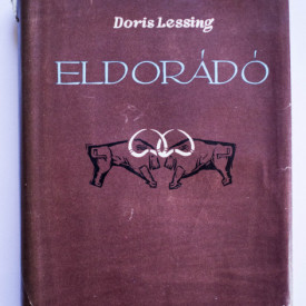 Doris Lessing - Eldorado (editie hardcover, in limba maghiara)