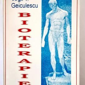 Dr. Virgil T. Geiculescu - Bioterapie. Retete medicale fara medicamente chimioterapice