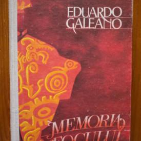Eduardo Galeano - Memoria focului (editie hardcover)