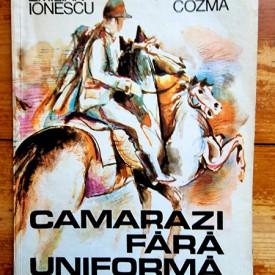 Emilian Ionescu, George F. Cozma - Camarazi fara uniforma