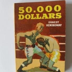 Ernest Hemingway - 50.000 dollars (editie in limba franceza)