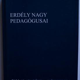 Fazakas Istvan - Erdely nagy pedagogusai