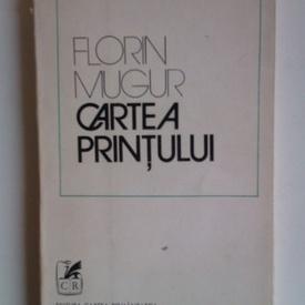 Florin Mugur - Cartea printului (cu autograf)
